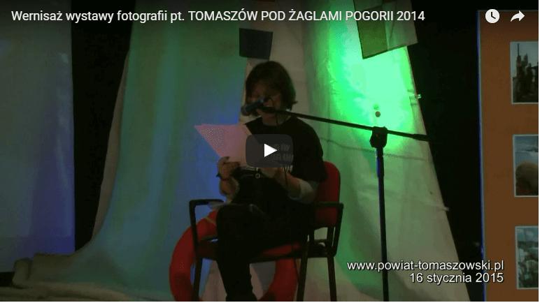 Wernisaż wystawy fotografii pt. TOMASZÓW POD ŻAGLAMI POGORII 2014