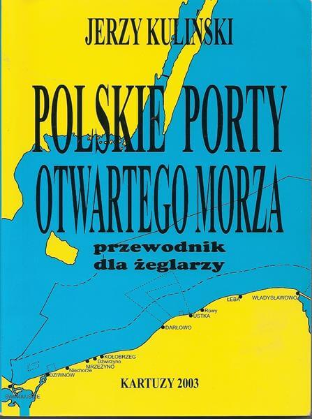 Szkoła żeglarstwa-Polskie porty otwartego morza przewodnik dla żeglarzy